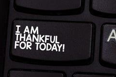 Konceptualny ręki writing seans Jestem Dziękczynny Dla Dzisiaj Biznesowy fotografii pokazywać Wdzięczny o utrzymaniu jeden więcej obrazy stock