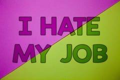 Konceptualny ręki writing seans Nienawidzę Mój pracę Biznesowa fotografia pokazuje Nienawidzący twój pozycję Nie lubić twój firmy obraz stock