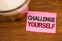 Konceptualny ręki writing seansu wyzwanie Yourself Biznesowy tekst Pokonujący fotografii zaufania ośmielenia ulepszenia Silny wyz zdjęcia stock
