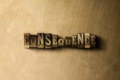 KONSEQUENZ - Nahaufnahme des grungy Weinlese gesetzten Wortes auf Metallhintergrund vektor abbildung