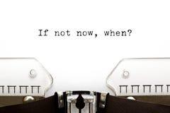 Schreibmaschine wenn nicht jetzt als Stockfoto