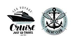 Kryssning, logo för yachtklubba eller etikett Nautiskt begrepp Bokstävervektor royaltyfri illustrationer