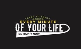 Lär att tycka om varje minut av ditt liv är lyckligt nu stock illustrationer