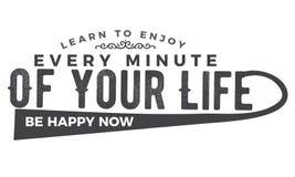 Lär att tycka om varje minut av ditt liv är lyckligt nu royaltyfri illustrationer