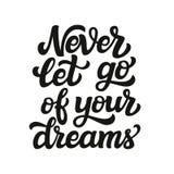 låt aldrig går av dina drömmar Arkivfoto