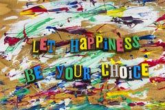 Låt lycka vara ditt lyckliga val arkivbild