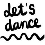 Låt oss dansa för att räcka utdragen bokstäver för artiklar för skjortor för ben t för klistermärkear för bakgrund för presentati vektor illustrationer