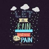 Låt regnet tvätta bort texten för affischen för smärtamotivationcitationstecken Royaltyfri Bild
