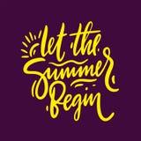 Låt sommaren börja att räcka utdraget vektorbokstäveruttryck Design för affischer, kort, inbjudningar, klistermärkear, baner, ann royaltyfri illustrationer