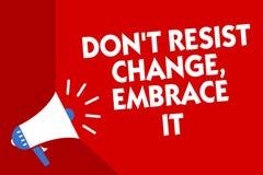 L'écriture conceptuelle de main montrant Don t pour ne pas résister au changement, l'embrassent La présentation de photo d'affair illustration stock