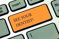 L'écriture des textes d'écriture voient votre signification de Concept de dentiste aller à examiner qui est particulièrement form photographie stock libre de droits