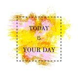 L'affiche de motivation est aujourd'hui votre jour illustration de vecteur