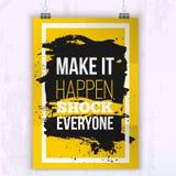 L'affiche le font se produire - choc chacun Citation d'affaires de motivation pour votre conception sur la tache noire Photos stock