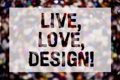 L'apparence conceptuelle d'écriture de main vivante, amour, conçoivent l'appel de motivation Le texte de photo d'affaires existen Photo stock