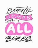 La belleza viene en todos los tamaños Cita inspirada de la belleza Mano de moda de la moda escrita poniendo letras al cartel Cali ilustración del vector