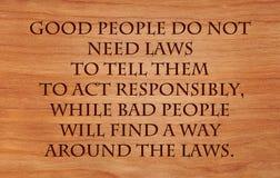 La buena gente no necesita leyes Imagen de archivo libre de regalías