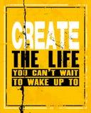 La citation de inspiration de motivation avec le texte créent la vie où vous ne pouvez pas attendre pour réveiller à Conception c illustration de vecteur