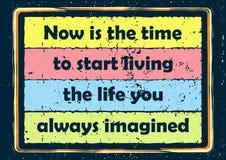 La citation de inspiration de motivation est maintenant l'heure de commencer à vivre la vie vous affiche toujours imaginée de vec illustration stock