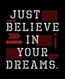 La conception de typographie croient juste en votre graphique de T-shirt de rêves, image de vecteur illustration libre de droits