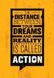 La distancia entre sus sueños y realidad se llama Action Plantilla creativa de la cita de la motivación de la inspiración Imagenes de archivo