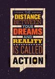 La distancia entre sus sueños y realidad se llama Action Plantilla creativa de la cita de la motivación de la inspiración Imagen de archivo libre de regalías