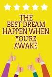 La escritura conceptual de la mano que muestra el mejor sueño sucede cuando usted con referencia a está despierto Los sueños de e libre illustration