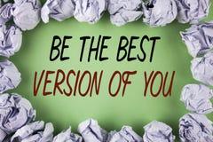 La escritura del texto de la escritura sea la mejor versión de usted E imagenes de archivo