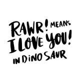 La inscripción del mano-dibujo: ¡` Rawr! ¡medios te quiero! en ` del dinosaurio en un estilo caligráfico de moda Imagen de archivo libre de regalías
