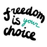 La liberté est votre lettrage tiré par la main de choix avec bleu et noir illustration stock