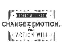 La logique ne changera pas une émotion, mais l'action va le faire illustration libre de droits