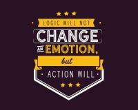 La logique ne changera pas une émotion, mais l'action va le faire illustration de vecteur