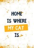 La maison est où mon chat est Décoration grunge pour le mur Concept de typographie illustration stock
