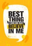 La meilleure chose que j'ai jamais faite était croient en moi Calibre créatif de inspiration d'affiche de citation de motivation  illustration stock