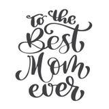 La mejor mamá de la cita nunca Tarjeta excelente del día de fiesta Ilustración del vector en el fondo blanco Día de la madre s Ma ilustración del vector