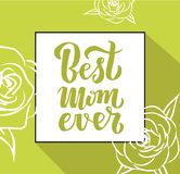La mejor tarjeta de felicitaci?n siempre excelente del d?a de fiesta de la mam? de la cita Ejemplo del vector para el d?a del ` s ilustración del vector