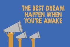 La nota de la escritura que muestra el mejor sueño sucede cuando usted con referencia a está despierto Los sueños de exhibición d ilustración del vector