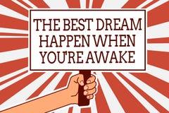 La nota de la escritura que muestra el mejor sueño sucede cuando usted con referencia a está despierto Los sueños de exhibición d stock de ilustración