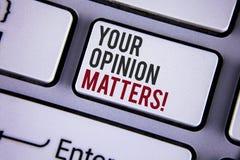 La note d'écriture montrant votre avis importe appel de motivation Les commentaires de présentation de rétroaction de client de p photographie stock libre de droits
