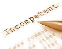 La palabra incompetente exhibe incompetente o ineficaz incapaz Imagen de archivo