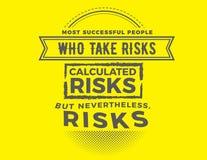 La plupart des personnes réussies qui prennent des risques ont calculé des risques mais néanmoins risque illustration libre de droits