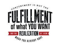 La satisfaction n'est pas la réalisation de ce que vous voulez, mais la réalisation combien vous avez déjà illustration stock