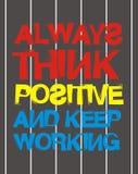 La typographie pour le T-shirt, conception, habillement, toujours pensent le positif et continuent à travailler, typographie folâ Images stock