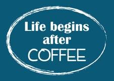 La vida comienza despu?s de caf? Cita de motivaci?n inspirada stock de ilustración