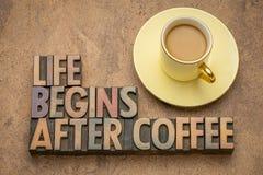 La vida comienza despu?s de caf? foto de archivo libre de regalías