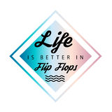 La vida del ` es mejor en el ` de Flip Flops, fresco, fondo del verano Imagen de archivo libre de regalías