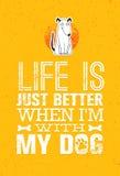 La vida es apenas mejor cuando estoy con mi perro stock de ilustración