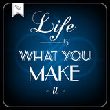 La vida es lo que usted le hace - tarjeta tipográfica Imagen de archivo