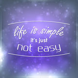 La vida es simple él no es apenas fácil Imagenes de archivo