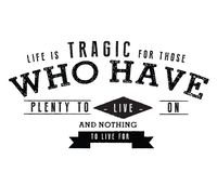 La vie est tragique pendant ceux pour qui n'ayez l'abondance à vivre dessus et rien à de vivre illustration stock