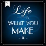 La vita è che cosa gli rendete - carta tipografica Immagine Stock